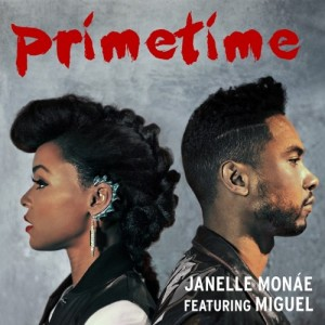 New Music.  Janelle Monae ft. Miguel. Primetime.