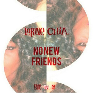 Music.  No New Friends (Cover) by Lorine Chia