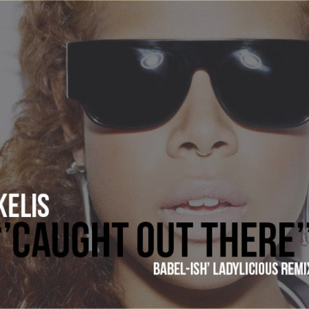 Kelis, Caught Out there, Ladylicious Mix