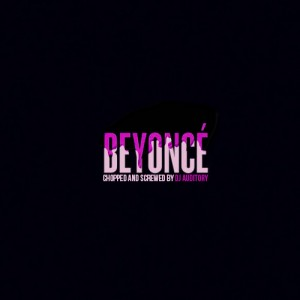 Download and Listen.  Beyonce Chopped and Screwed. DJ AudiTory.
