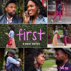 "Coming Soon.  ""First"".  A Modern Day ""Love Jones""."