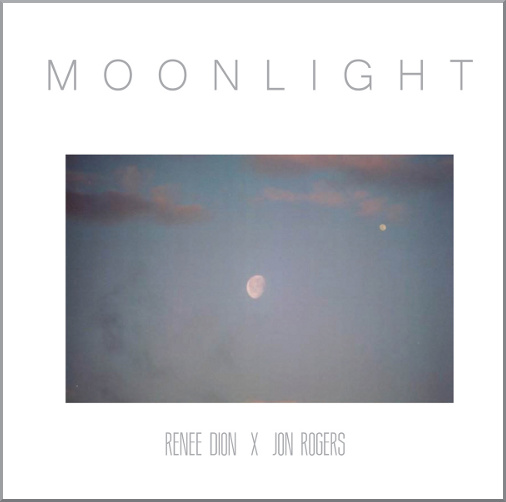 Renee Dion Jon Rogers Moonlight