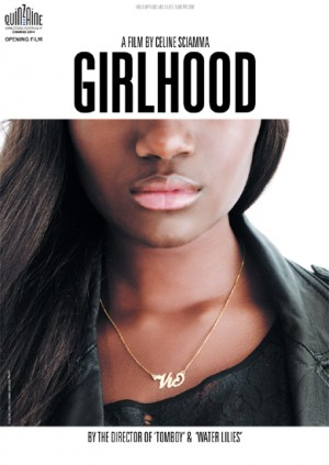 Films. Girlhood.  A Coming-Of-Age Drama. by Céline Sciamma.