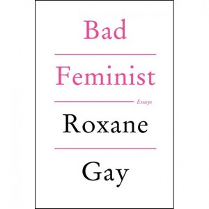 "Good Reads. ""Bad Feminist"".  For All of Us Who Love The Color Pink and Problematic Rap Lyrics."