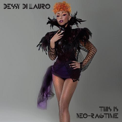 Dessy Di Lauro, Neo Ragtime
