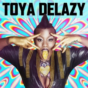 Listen To This.  Toya Delazy.  Forbidden Fruit.