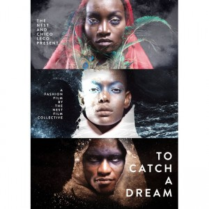Watch This.  'To Catch A Dream.'  A New Fashion Film From Kenya's Nest Collective.