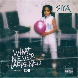 Listen To This.  SIYA.  'WHAT NEVER HAPPENED' EP.