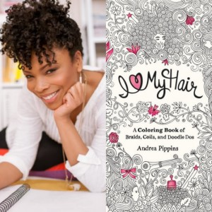 Andrea Pippins' New Adult Coloring Book 'I Love My Hair' Celebrates Natural Hair.