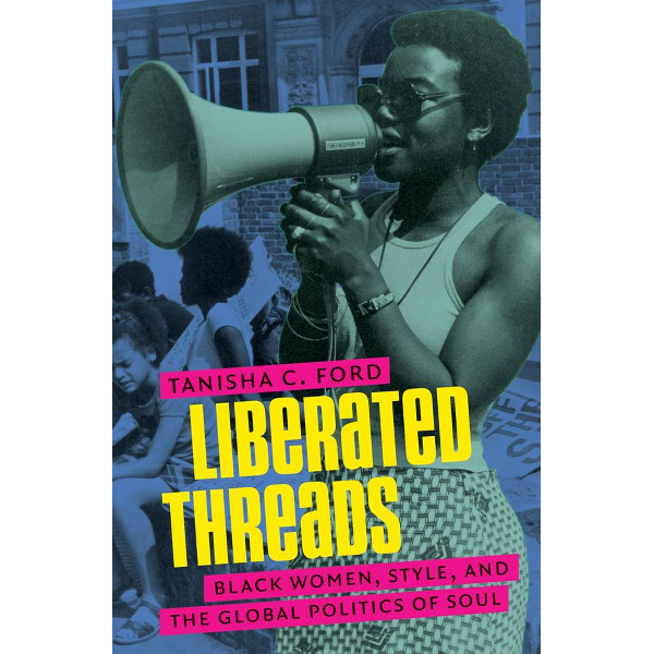 Good Reads. 'Liberated Threads' Looks at the Politics of Black Women's Fashion and Beauty.