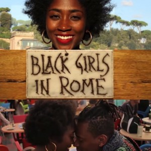 New Web Series 'Black Girls in Rome' Shows Black Women Finding Love in Italy.