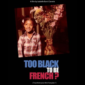 Film.  'Too Black to be French.' French-Ivorian Filmmaker Hopes to Spark an Honest Discussion About Race in France.
