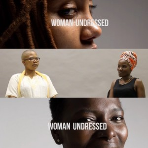 Watch This. Black African Woman Talk Patriarchy and Identity in 'Woman Undressed.'