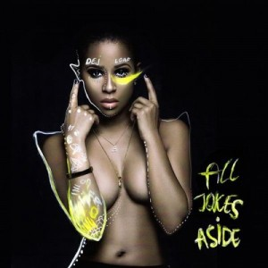 Listen.  Download. Dej Loaf Drops New Mixtape.  'All Jokes Aside.'