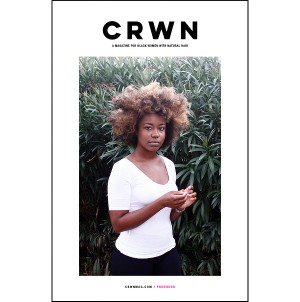 Good Reads.  CRWNMAG.  A New Magazine Dedicated To Natural Hair.