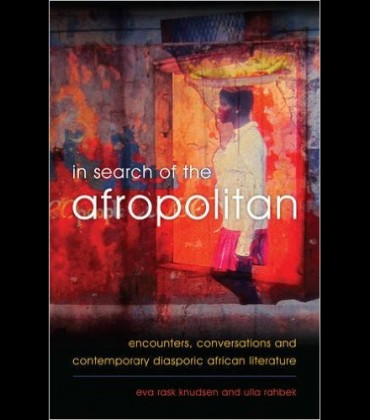 Good Reads.  'In Search of the Afropolitan: Encounters, Conversations and Contemporary Diasporic African Literature.'