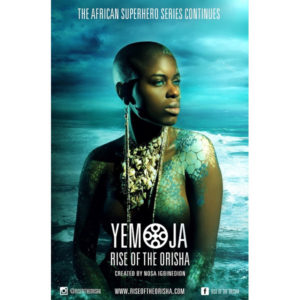 Watch This.  'Yemoja: Rise of the Orisha.' A 6-Part African Superhero Series.