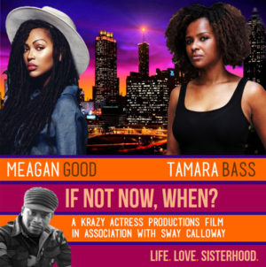 Support It.  Meagan Good and Tamara Bass are Making a Movie That Celebrates Sisterhood.