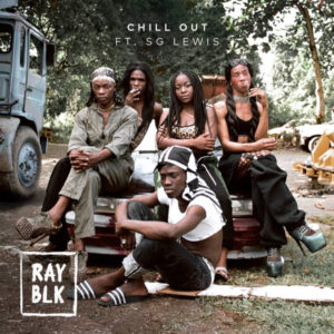Listen to This.  RAY BLK Challenges Double Standards and Male Privilege in 'Chill Out.'
