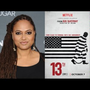 Watch a Trailer For 13TH.  A Mass Incarceration Documentary by Ava DuVernay.