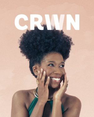 Get the First Issue of CRWNMAG.  Featuring Whitney White aka Naptural85.
