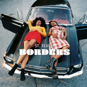 Listen to This.  St. Beauty.  'Borders.'