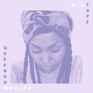 Listen to This.  MODLEE.  'Queendom.'  Mixtape.