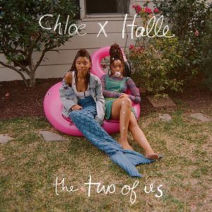 Listen to This.  Chloe x Halle Drop New Mixtape. 'The Two of Us.'