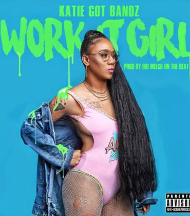 Listen to This.  Katie Got Bandz.  'Work it Girl.'