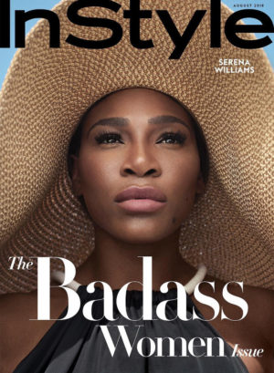 Serena Williams Covers InStyle August 2018.  Images by Robbie Fimmano.